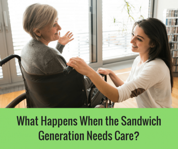 What Happens When the Sandwich Generation Needs Care?