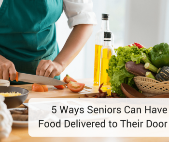 5 Ways Seniors Can Have Food Delivered to Their Door