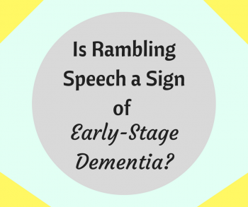 Is Rambling Speech a Sign of Early-Stage Dementia?