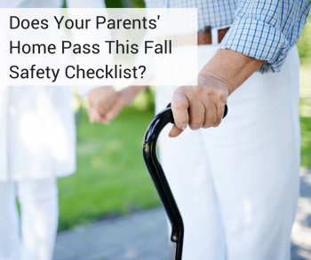 Does Your Parents' Home Pass This Fall Safety Checklist?