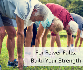 For Fewer Falls, Build Your Strength