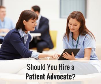 Should You Hire a Patient Advocate?