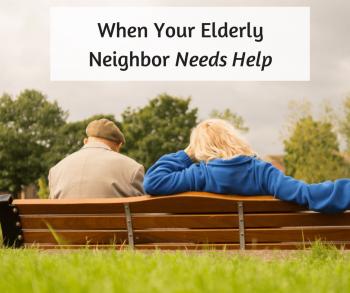 When Your Elderly Neighbor Needs Help
