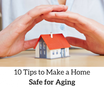 10 Tips to Make a Home Safe for Aging