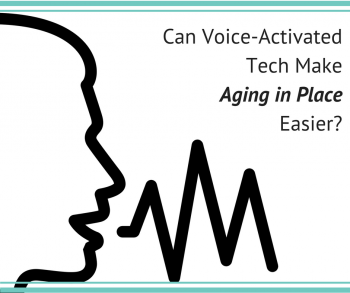 Can Voice Activated Tech Make Aging in Place Easier?