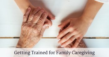 Getting Trained for Family Caregiving