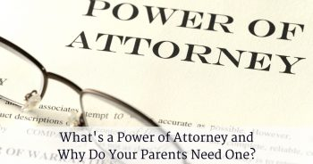 What's a Power of Attorney and Why Do Your Parents Need One?