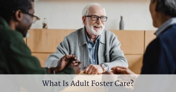 What Is Adult Foster Care?