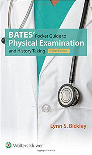 Bates' Pocket Guide to Physical Examination and History Taking Eighth, North American Edition