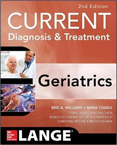 Current Diagnosis and Treatment: Geriatrics 2E (Current Diagnosis & Treatment) 2nd Edition