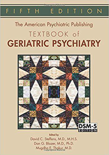 The American Psychiatric Publishing Textbook of Geriatric Psychiatry (American Psychiatric Press Textbook of Geriatric Psychiatry) 5th Edition