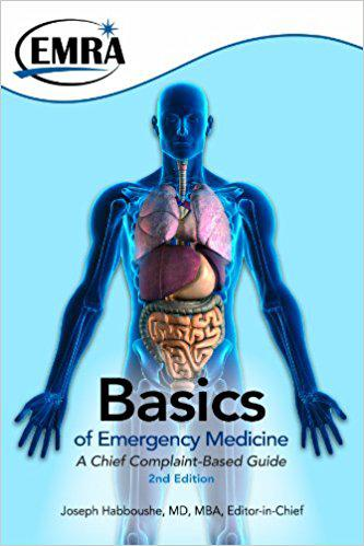 The Basics of Emergency Medicine, A Chief Complaint Guide