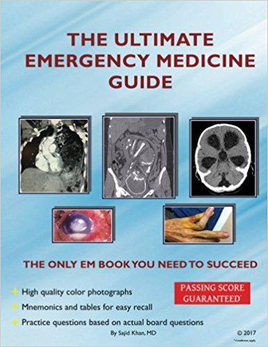 The Ultimate Emergency Medicine Guide: The only EM book you need to succeed First Edition