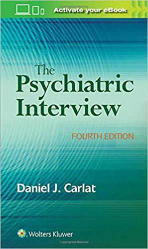 The Psychiatric Interview Fourth Edition