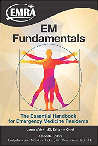 EM Fundamentals: The Essential Handbook for Emergency Medicine Residents