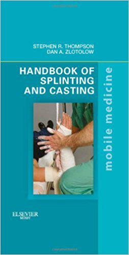 Handbook of Splinting and Casting: Mobile Medicine Series, 1e 1st Edition