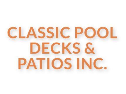 Classic Pool Decks & Patios Inc.