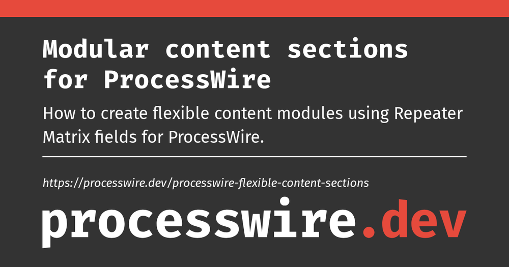 https://processwire.dev/processwire-flexible-content-sections/