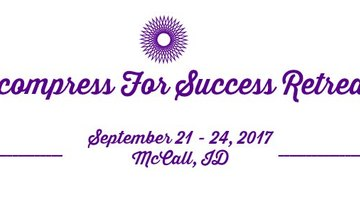 Decompress for Success Retreat, 4 day, 3 night, McCall Idaho