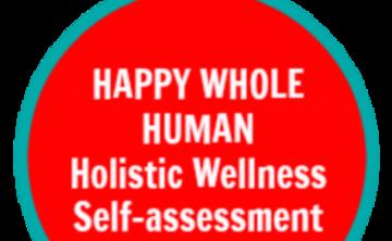 HAPPY WHOLE HUMAN® Holistic Wellness Self-Assessment Facilitator Virtual Certification Training