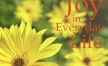 Joy in Everyday Life