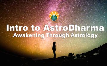 Intro to AstroDharma: Awakening Through Astrology