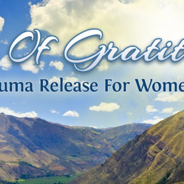 Tao of Gratitude - Trauma Release for Women - Peru