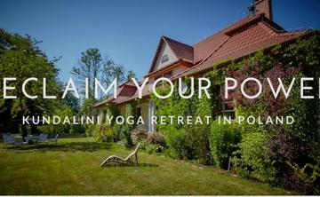 Reclaim Your Power - Kundalini Yoga Retreat In Poland