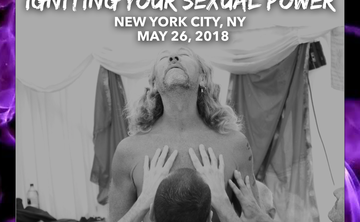 Igniting Your Sexual Power - New York