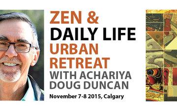 Zen and Daily Life Urban Retreat