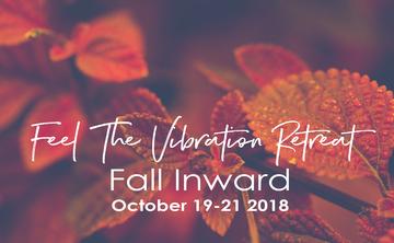 Feel the Vibration Retreat – Fall Inward