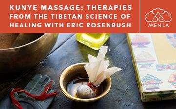 KuNye Massage: Therapies from the Tibetan Science of Healing Module 1