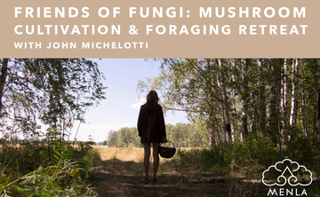 Friends of Fungi: Cultivating and Foraging for Medicinal and Edible Mushrooms