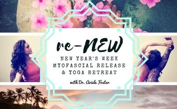 reNEW - New Year's Week! - Yoga & Myofascial Release Retreat