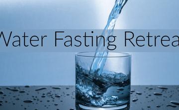 Water Fasting Retreat