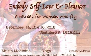 Embody Self-Love & Pleasure- a Retreat for Women who Fly