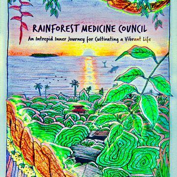 Rainforest Medicine Council ~ Post Envision Festival