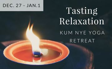 Tasting Relaxation Retreat: Week-long Kum Nye Yoga Retreat