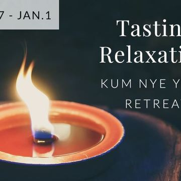 Tasting Relaxation Retreat: Week-long Kum Nye Yoga Retreat