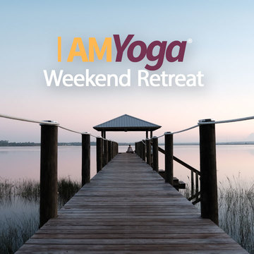 I AM Yoga® Weekend Retreat