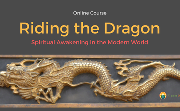 Riding the Dragon - Spiritual Awakening in Modern Life: An Online Course