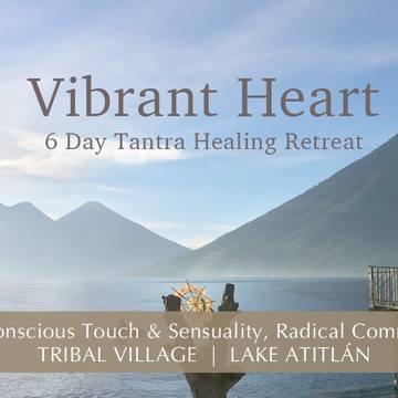 Vibrant Heart 6 Day Tantra Healing Retreat