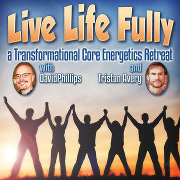 Living Life Fully: A Core Energetics Retreat