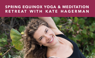 Spring Equinox Yoga and Meditation Retreat
