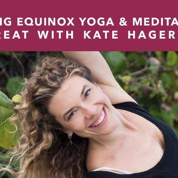 Spring Equinox Yoga and Meditation Retreat