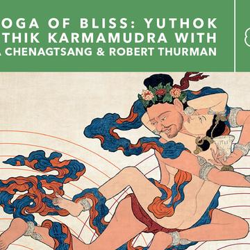 The Yoga of Bliss: Yuthok Nyingthig Karmamudra