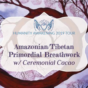 Great Barrington, MA: Amazonian/Tibetan Primordial Breathwork w/ Ceremonial Cacao