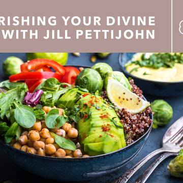 Nourishing Your Divine Self