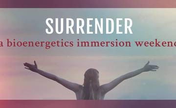 Surrender- A bioenergetics immersion weekend