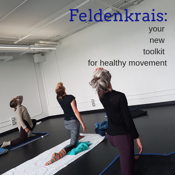 Feldenkrais for Life: Improving your Movement